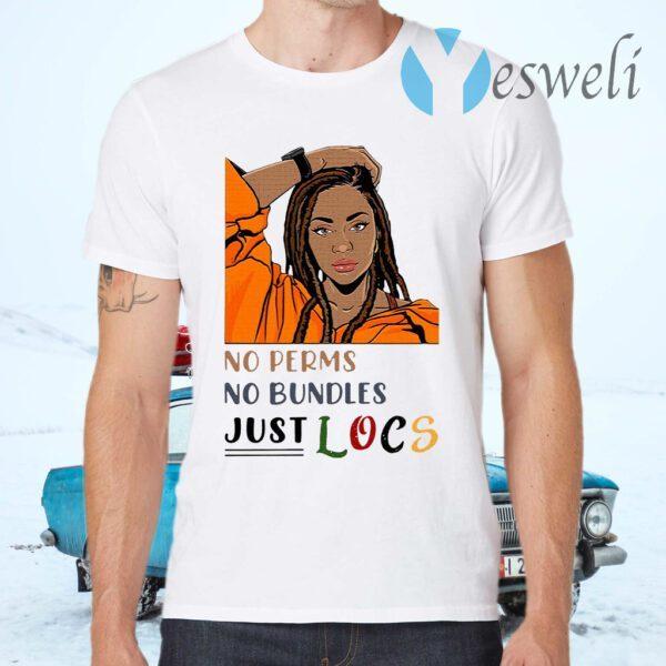 No Perms No Bundles Just Locs T-Shirt