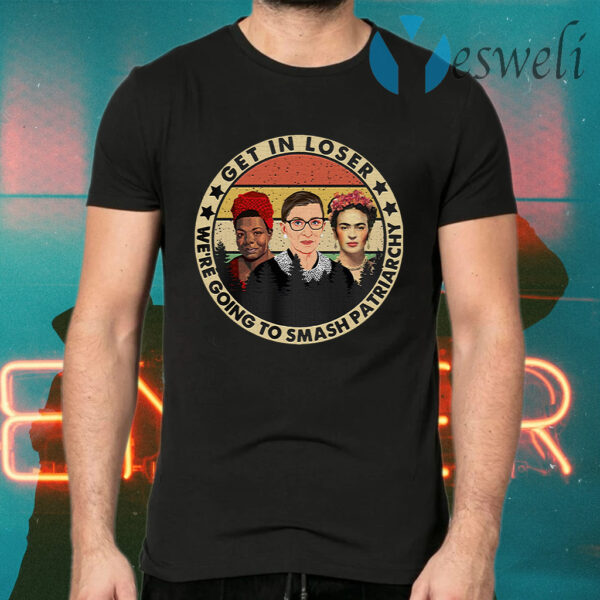 Rbg Get In Loser We're Going To Smash Patriarchy Vintage T-Shirt