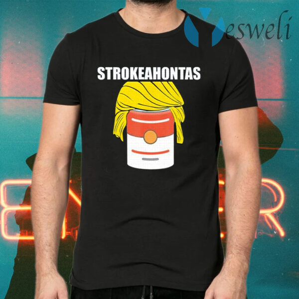 Strokeahontas Trump T-Shirt