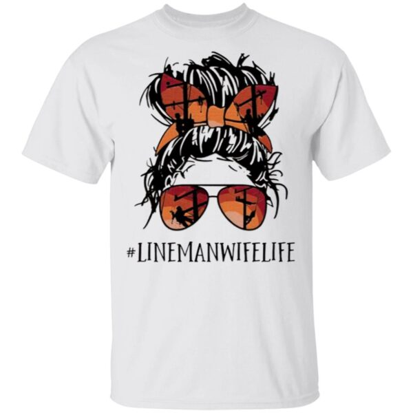 Lineman Wife Life T-Shirt