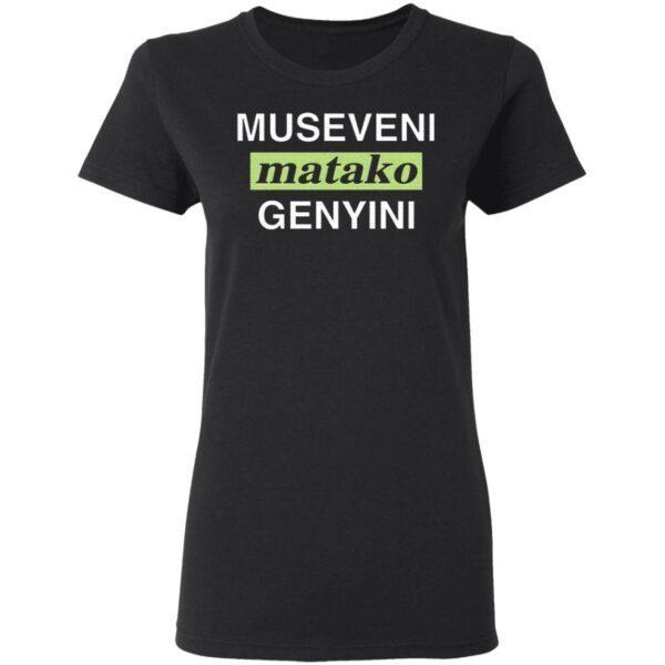 Museveni Matako Genyini T-Shirt