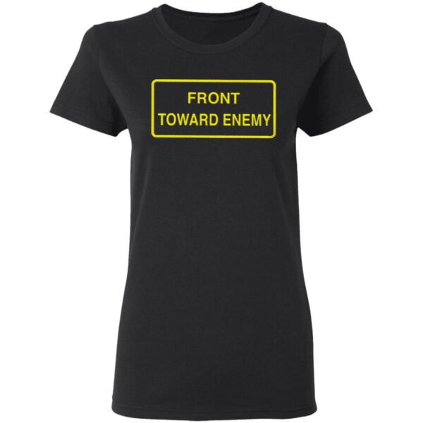 Front Toward Enemy Claymore Mine T-Shirt