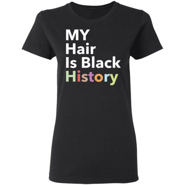 My hair is black history T-Shirt