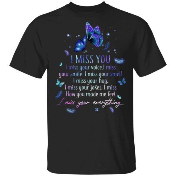 I Miss You I Miss Your Voice I Miss Your Everything T-Shirt
