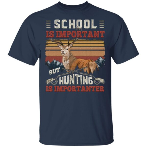 School Is Important But Hunting Is Importanter Funny Deer Hunting Vintage T-Shirt