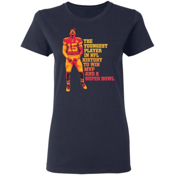 Patrick Mahomes the Youngest Player in Nfl history to win Mvp and a Super Bowl T-Shirt