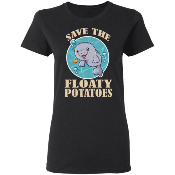 Save The Floaty Potatoes T-Shirt