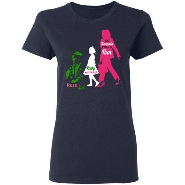 Rosa Sat Ruby Could Walk So Kamala Could Run Kamala Aka Sorority 1908 T-Shirt