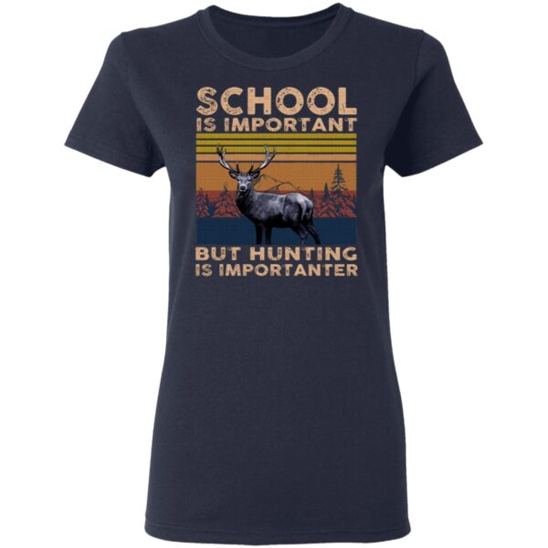 School Is Important but Hunting Is Importanter Dark T-Shirt
