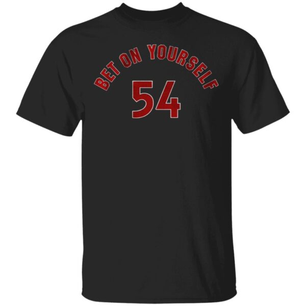 Bet on yourself 54 T-Shirt