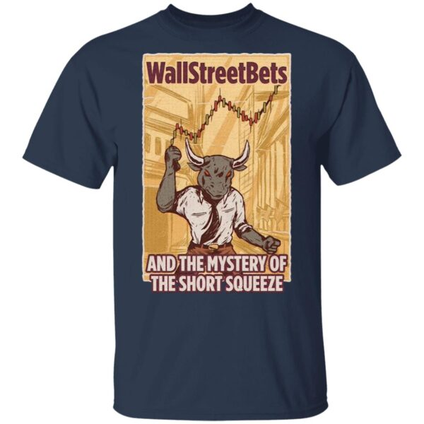 Bull Wallstreetbets And The Mystery Of The Short Squeeze T-Shirt