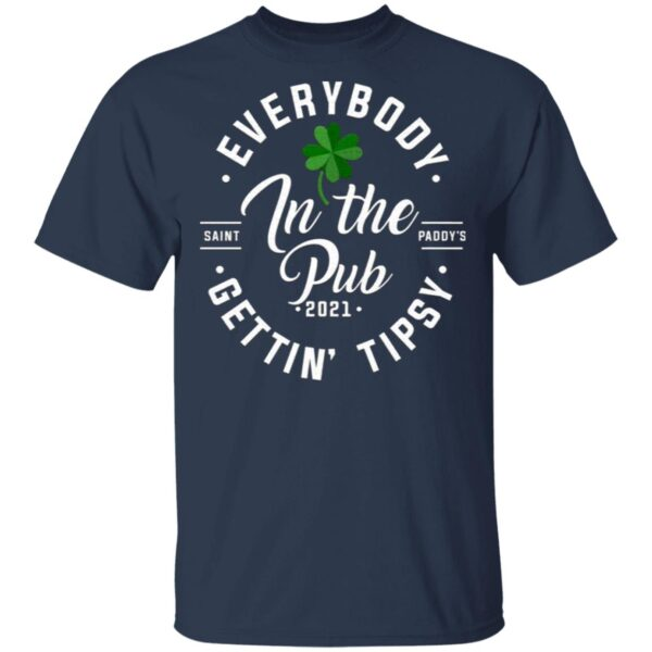 Everybody In The Pub 2021 Getting Tipsy T-Shirt