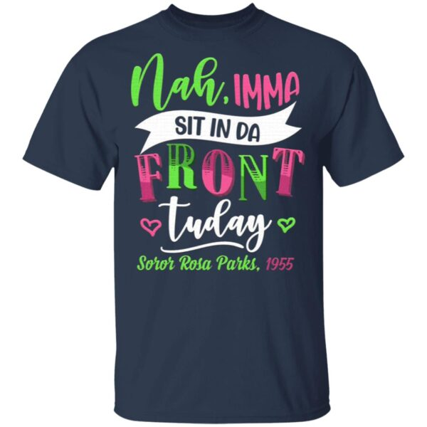 Nah Imma Sit in the Front Feminist Aka Sorority 1908 T-Shirt