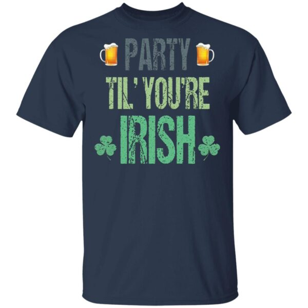 Party Til You're Irish T-Shirt