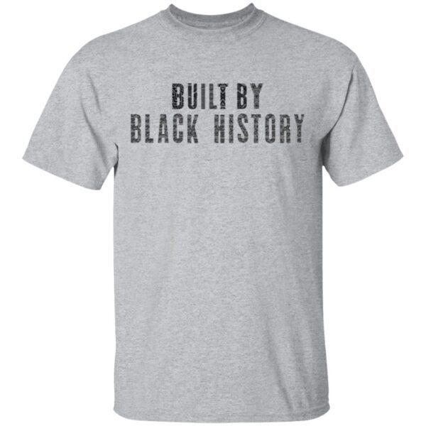 Built by black history T-Shirt