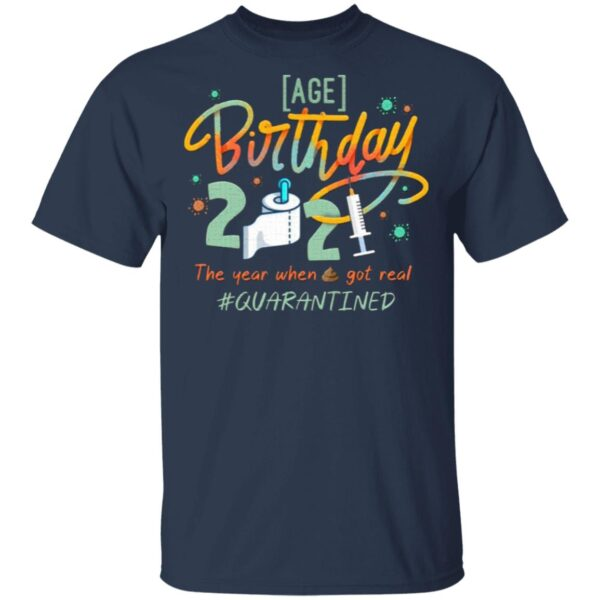 Personalized Birthday 2021 The Year When Shit Got Real T-Shirt