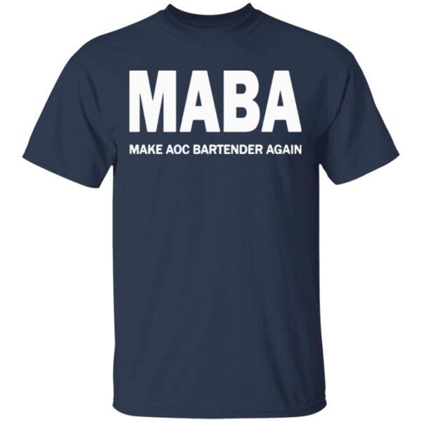 Maba Make Aoc Bartender Again T-Shirt