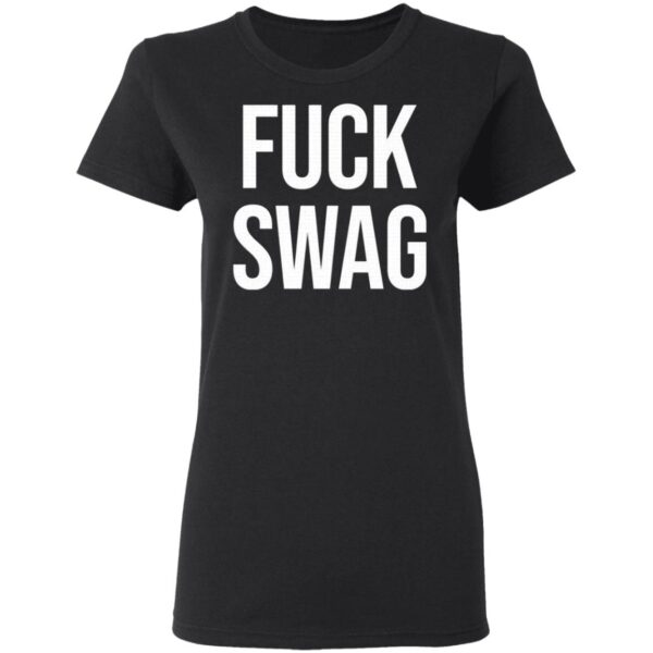 Fuck Swag T-Shirt