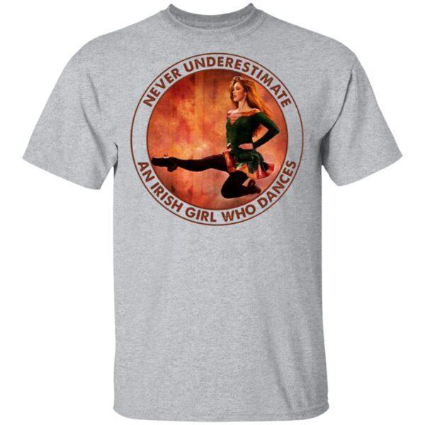 Never Underestimate An Irish Girl Who Dances T-Shirt