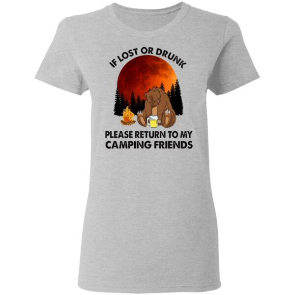 If Lost Or Drunk Please Return To My Camping Friends T-Shirt