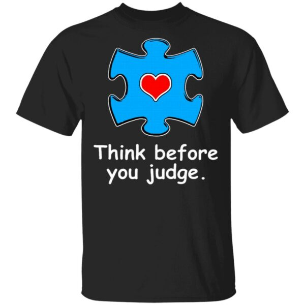Think Before You Judge T-Shirt