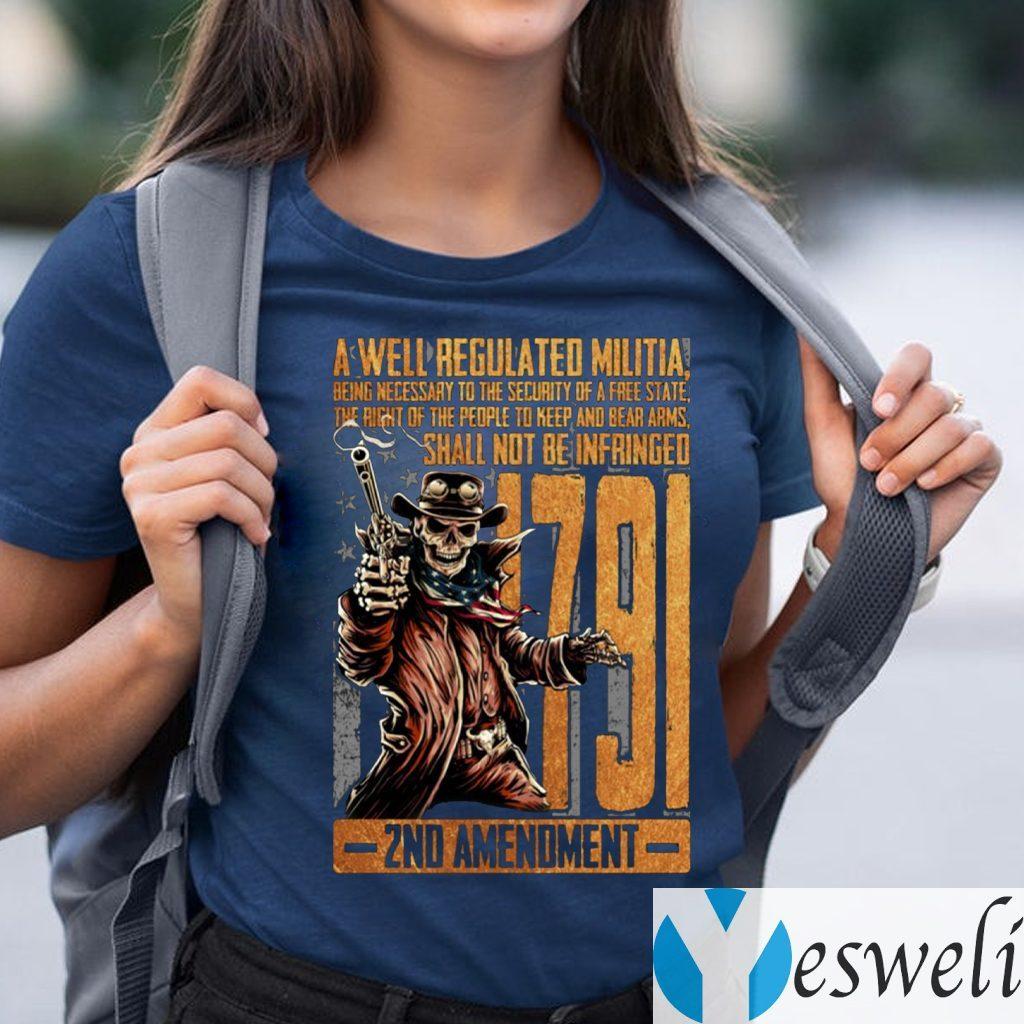 1791 2nd Amendment A Well Regulated Militia Shirts