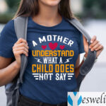 A mother understand what a child does not say shirts