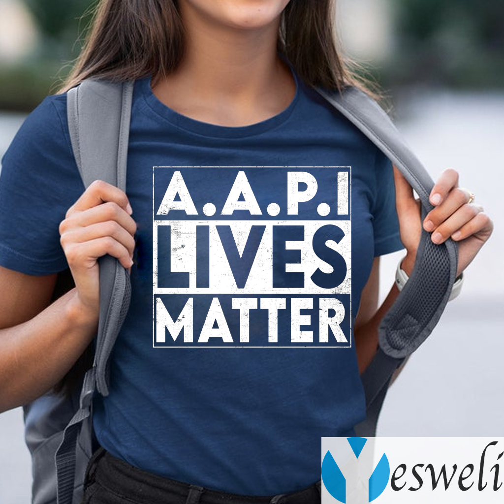 AAPI Lives Matter Stop Hate Crimes Support Anti Asian Racism T-Shirts
