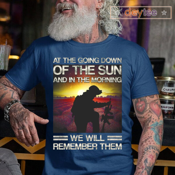 At The Going Down Of The Sun And In The Morning We Will Remember Them Tee-Shirt