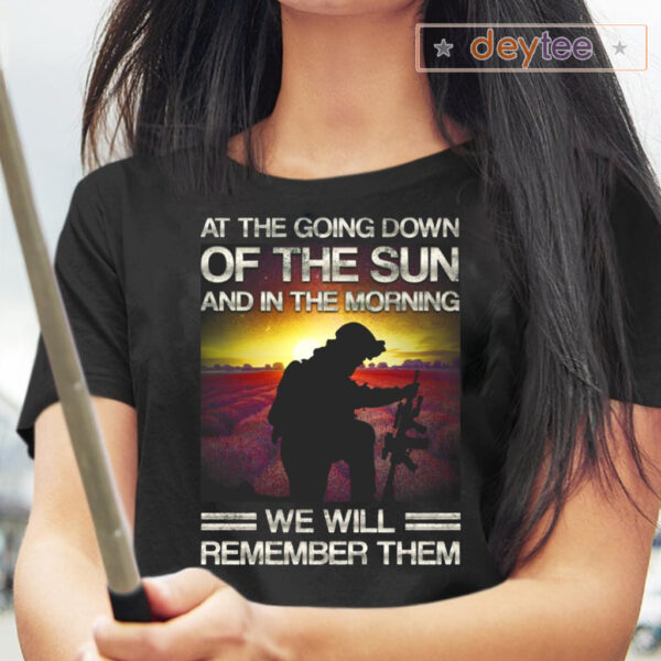 At The Going Down Of The Sun And In The Morning We Will Remember Them Tee-Shirts