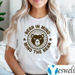 Bear In Mind - Mind The Bear Shirts