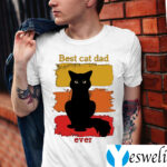 Best cat dad ever Shirts