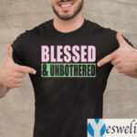 Blessed And Unbothered Shirt