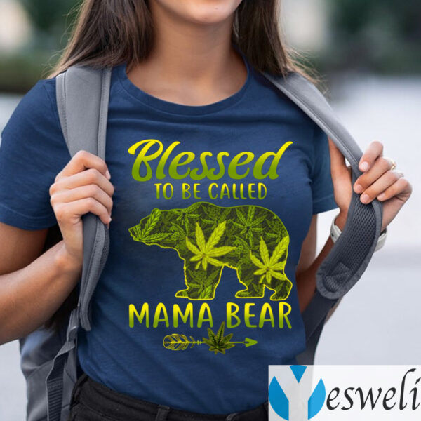 Blessed To Be Called Mama Bear Funny Weed Shirt