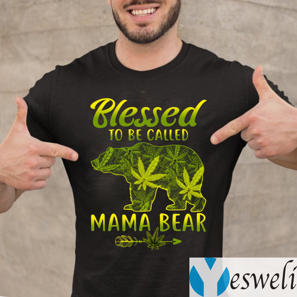 Blessed To Be Called Mama Bear Funny Weed Shirts