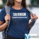Calvinism Somelivesmatter TeeShirt