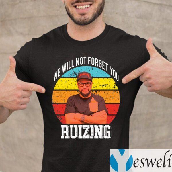 Carl Ruiz We Will Not Forget You Ruizing Vintage Shirt