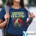 Chicken Daddy TeeShirt