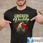 Chicken Daddy TeeShirts