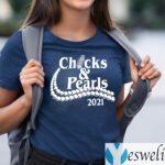 Chucks And Pearls 2021 Shirts
