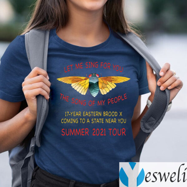 Cicada Let Me Sing For You The Song Of My People Summer 2021 Tour T-Shirts