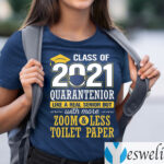 Class Of 2021 Quarantenior Like A Real Senior But With More Zoom Less Toilet Paper shirt
