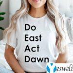 Do East Act Dawn TeeShirt