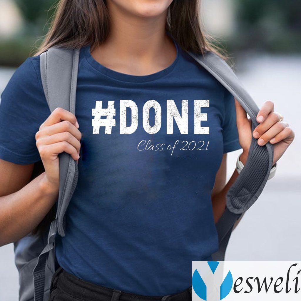 Done Class Of 2021 Shirt