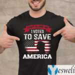 Don't Blame Me I Voted for Trump Save America Distressed America Flag T-Shirt