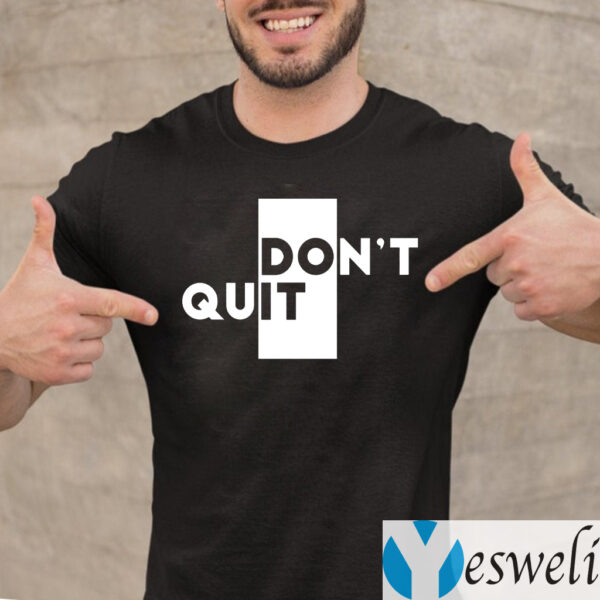 Don't Quit Do It T-Shirt