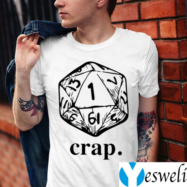 Dungeons And Dragons Dice Crap TeeShirt