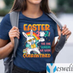 Easter 2021 The One Where We Were Quarantined Shirts
