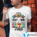 Even Miracles Take A Little Time Unicorn TeeShirts
