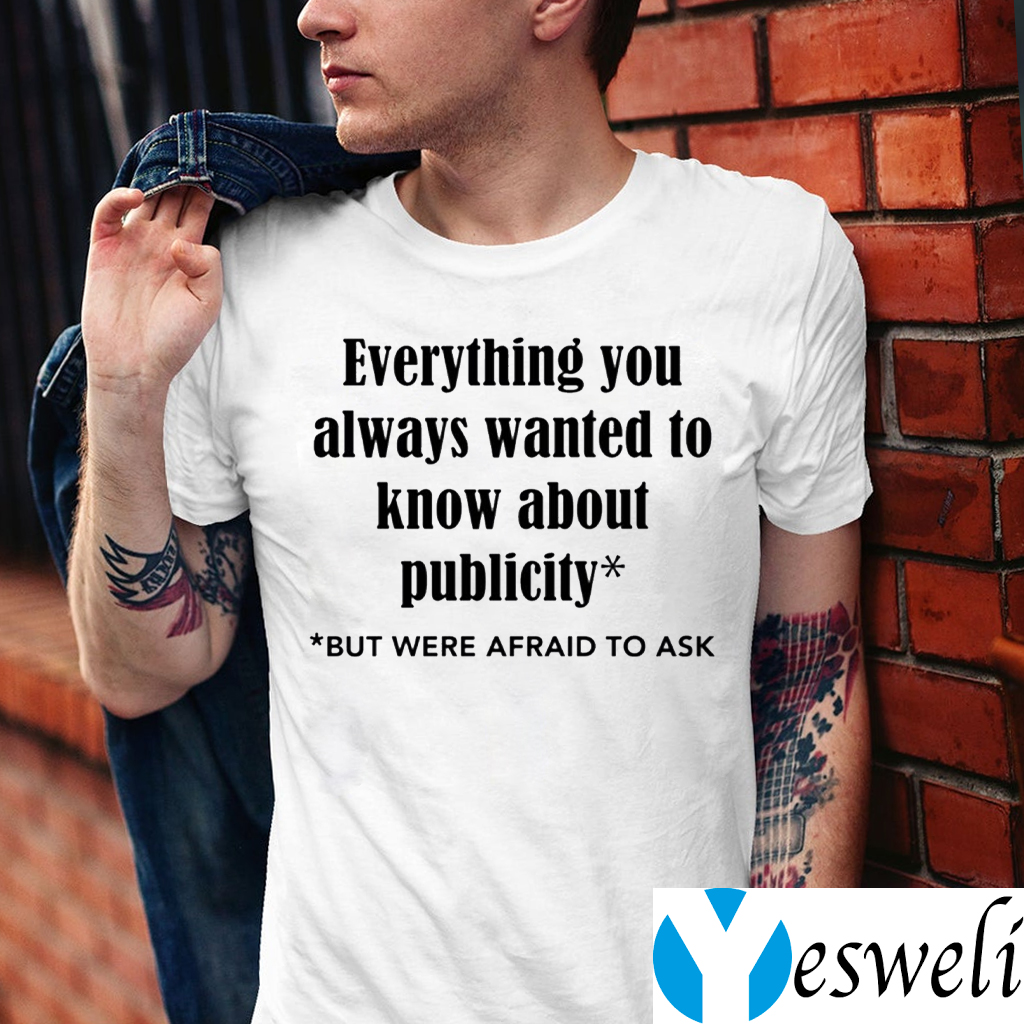 Everything You Always Wanted To Know About Publicity TeeShirts